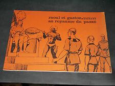 RAOUL ET GASTON AU ROYAUME DU PASSE RARE 1965
