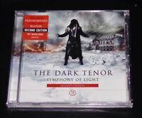 THE DARK TENOR SYMPHONY OF LIGHT SECOND EDITION CD NEU & OVP