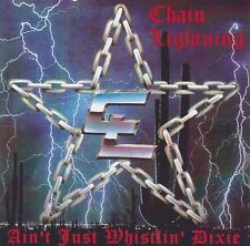 CD CHAIN LIGHTNING Aint Just Whistlin Dixie/SOUTHERN ROCK/Lynyrd Skynyrd/Outlaws