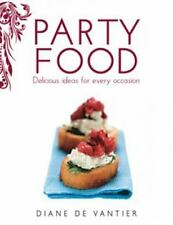 Party Food: Delicious ideas for every occasion, Diane De Vantier, New Books