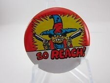"VINTAGE 1970's ""SO REACH"" COMIC CARTOON PINBACK BUTTON HUMOR PEACE ERA PIN ~L@@K"