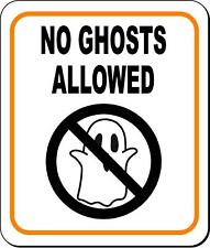 NO GHOSTS ALLOWED 1 Metal Aluminum Composite Sign