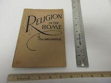 Religion in The Home, Rev John R. Church D.D. Winston Salem, NC Paperback