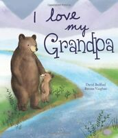 I Love My Grandpa (Picture Books) by David Bedford, Brenna Vaughan