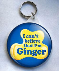 I Cant Believe That I'm Ginger 58mm Keyring Ginger Humour