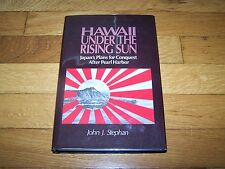 HAWAII UNDER THE RISING SUN 1984 JOHN J. STEPHAN JAPAN CONQUEST AFTER PEARL WWII