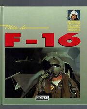 PILOTES DE F-16  DAVID F.BROWN  EDITIONS ATLAS 1992 AVIATION PLANES AVIONS
