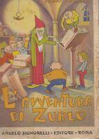 L AVVENTURA DI ZURLO Piero Flamini 1935 Signorelli ILLUSTRATO da Mario Guerri *