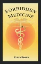 Forbidden Medicine by Ellen Hodgson Brown Cancer Treatment Alternative Medicine