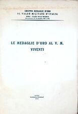 LE MEDAGLIE D'ORO AL V.M.VIVENTI DEL GRUPPO MEDAGLIE D'ORO AL VALOR MILIT. D'ITA