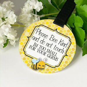Bumble Bee Be Kind Do not touch the baby Germs Pram Tag car seat sign