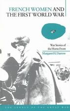 French Women and the First World War: War Stories of the Home Front by Margaret