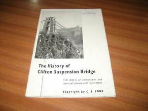 THE HISTORY OF CLIFTON SUSPENSION BRIDGE BY C F LONG ISAMBARD KINGDOM BRUNEL