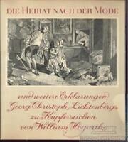 Die Heirat nach der Mode und weitere Erklärungen Georg Christoph Lichtenbergs z