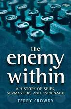 The Enemy within: A History of Spies, Spymasters and Espionage by Terry...