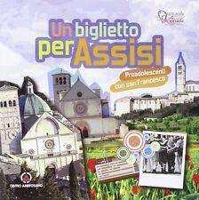 Un biglietto per Assisi. Preadolescenti con san Francesco