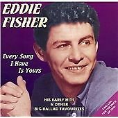 Eddie Fisher : Every Song I Have Is Yours CD (2003) 50 tracks 2cds - hits best
