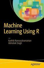 Machine Learning Using R by Ramasubramanian, Karthik; Singh, Abhishek