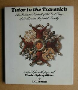 Tutor to the Tsarevich: An Intimate Portrait of the Last Days of the Russian Imp