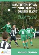 Nantwich Town in the North West Counties League - The Complete Record 1982-2007