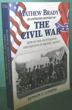 Matthew Brady's Ilustrated History of The Civil War with His War Photographs