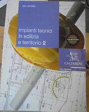 IMPIANTI TECNICI IN EDILIZIA E TERRITORIO VOL.2 - S.P.I. DE FELICE - CALDERINI