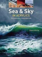 Sea & Sky in Acrylics: Techniques & Inspiration (Paperback or Softback)
