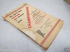 CE QU IL FAUT SAVOIR POUR MANGER LES BONS CHAMPIGNONS VOL VI PORTEVIN 1948 *