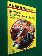 Hartley HOWARD - BOWMAN UN UOMO DA BRUCIARE , Giallo Mondadori 1143 (1970)