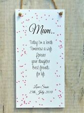 Mother of the Bride Gift Plaque Today a Bride Tomorrow a Wife Personalised Sign