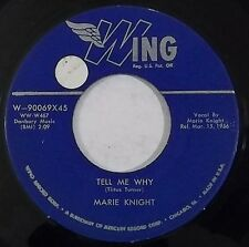 MARIE KNIGHT r&b 45 WING 90069 Tell Me Why, As Long As I Love
