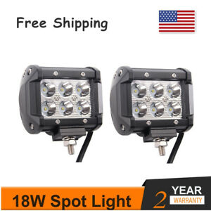 2X 18W 4'' LED SPOT Work Light Bulbs for Offroad Lighting RV Boat SUV Tacoma RZR