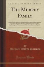 The Murphy Family: Genealogical, Historical, and Biographical; With Official Sta
