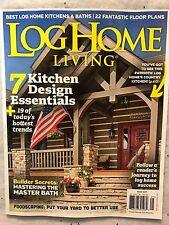 Log Home Living May 2017 Kitchen & Baths FANTASTIC FLOOR PLANS Log Home Success