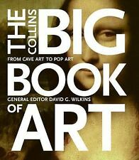 The Collins Big Book of Art : From Cave Art to Pop Art by David G. Wilkins and I