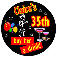 35th BIRTHDAY BADGE (STICK LADY) - BIG PERSONALISED BADGE, ANY NAME & AGE - NEW