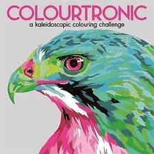 Colourtronic: A Kaleidoscopic Colouring 9781780554495