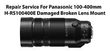 Repair Service For Panasonic 100-400mm H-RS100400E Damaged Broken Lens Mount