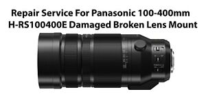 Repair Service For Panasonic 100-400mm H-RS100400E Damaged Broken Lens Mount