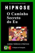 Analogia Simbólica: O Caminho Secreto Do Eu : Curso Teorico e Pratico de...