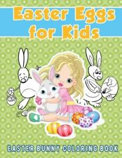 Easter Eggs for Kids : Easter Bunny Coloring Book.by Scholar, Young New.#
