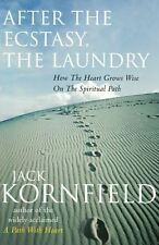 After The Ecstasy, The Laundry by Jack Kornfield NEW