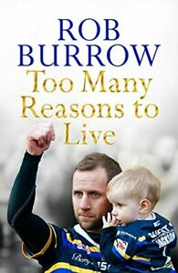Too Many Reasons to Live by Burrow, Rob Book The Cheap Fast Free Post
