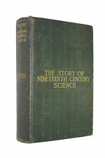 The Story of Nineteenth-Century Science by Henry Smith Williams