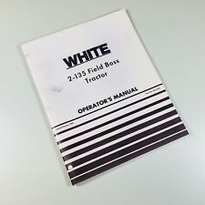 White 2 135 Field Boss Tractor Operators Owners Manual Maintenance Operation