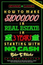 How to Make Million Dollars in Real Estate in 3 Yrs No Money Down TYLER G HICKS