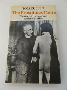 1975 The PROSTITUTES' PADRE 1st Ed. by TOM CULLET Stiffkey THE BODLEY HEAD Bible