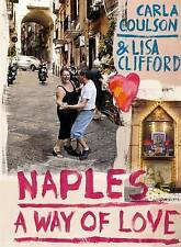 NEW Naples: A Way of Love by Carla Coulson