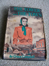 THE TOWER AND THE TOWN 1950 BY Grace Campbell Antique Book Novel w/dust jacket *