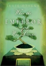 When the Emperor Was Divine by Julie Otsuka (2002, Hardcover)